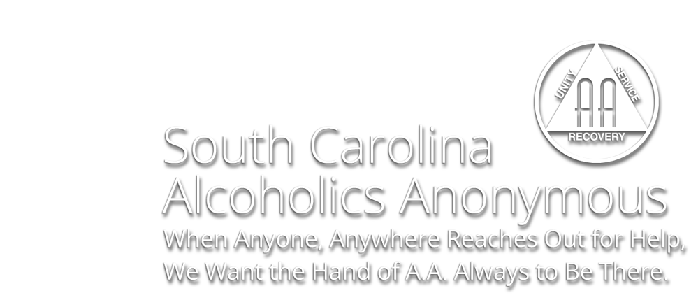 South Carolina Alcoholics Anonymous -Whenever anyone, anywhere reaches out for help, we want the hand of A.A. to be there
